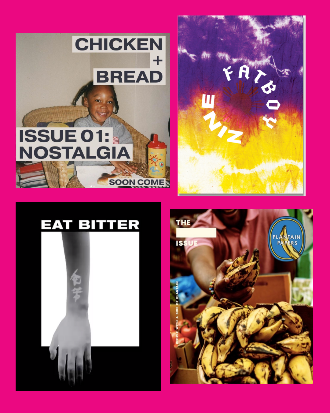 Images of Chicken and bread zine, Fatboy Zine and Plantain Papers Zine